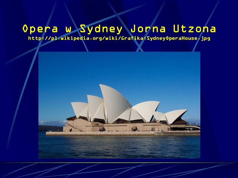 Opera w Sydney Jorna Utzona http://pl.wikipedia.org/wiki/Grafika:SydneyOperaHouse.jpg