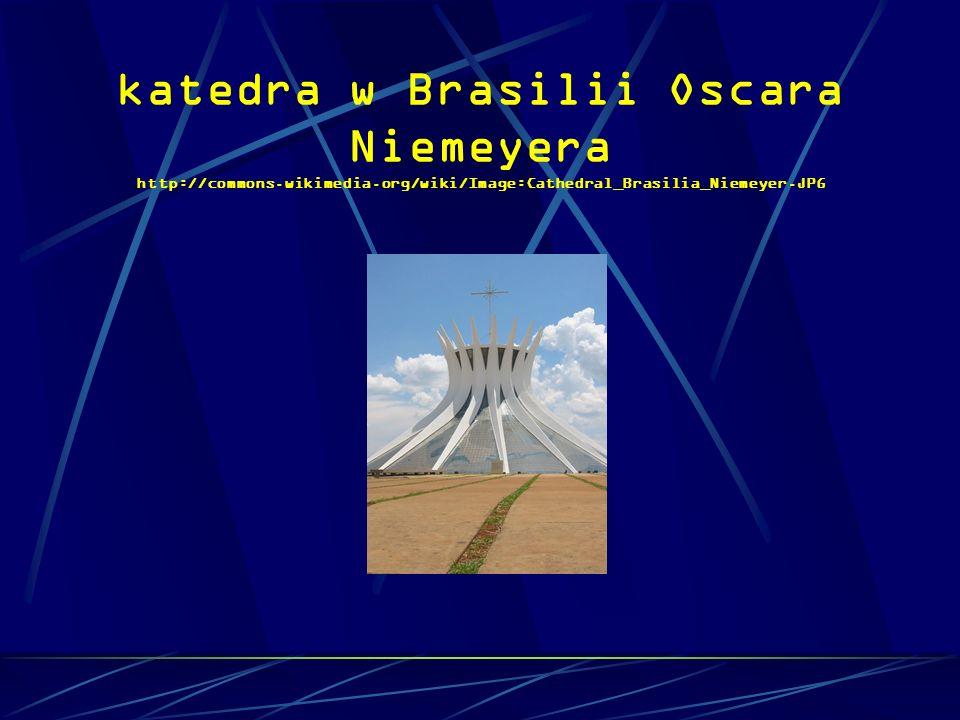 katedra w Brasilii Oscara Niemeyera http://commons.wikimedia.org/wiki/Image:Cathedral_Brasilia_Niemeyer.JPG