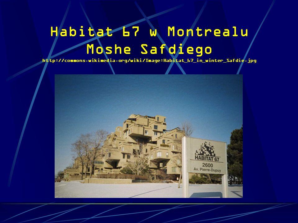 Habitat 67 w Montrealu Moshe Safdiego http://commons.wikimedia.org/wiki/Image:Habitat_67_in_winter_Safdie.jpg