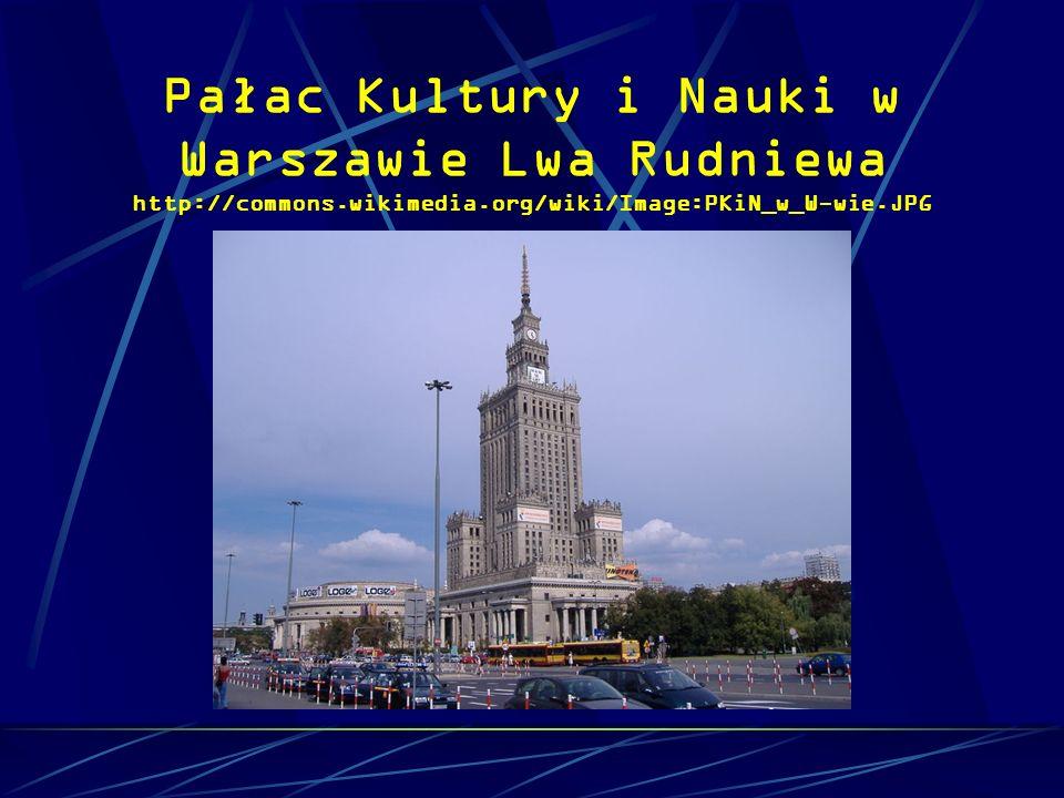 Pałac Kultury i Nauki w Warszawie Lwa Rudniewa http://commons.wikimedia.org/wiki/Image:PKiN_w_W-wie.JPG