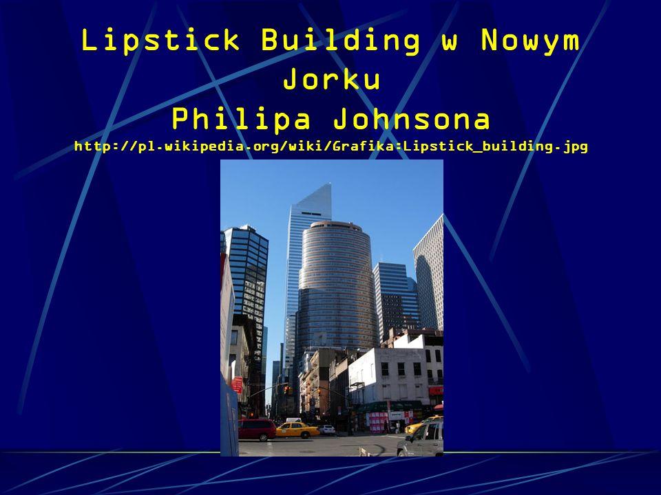 Lipstick Building w Nowym Jorku Philipa Johnsona http://pl.wikipedia.org/wiki/Grafika:Lipstick_building.jpg