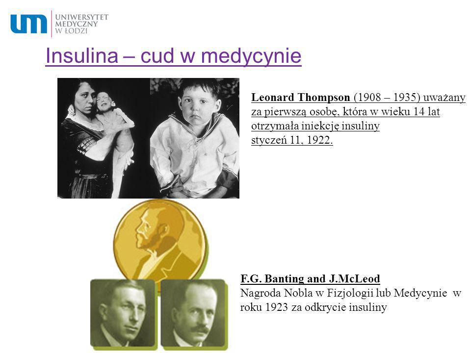 Insulina – cud w medycynie Leonard Thompson (1908 – 1935) uważany za pierwszą osobę, która w wieku 14 lat otrzymała iniekcję insuliny styczeń 11, 1922