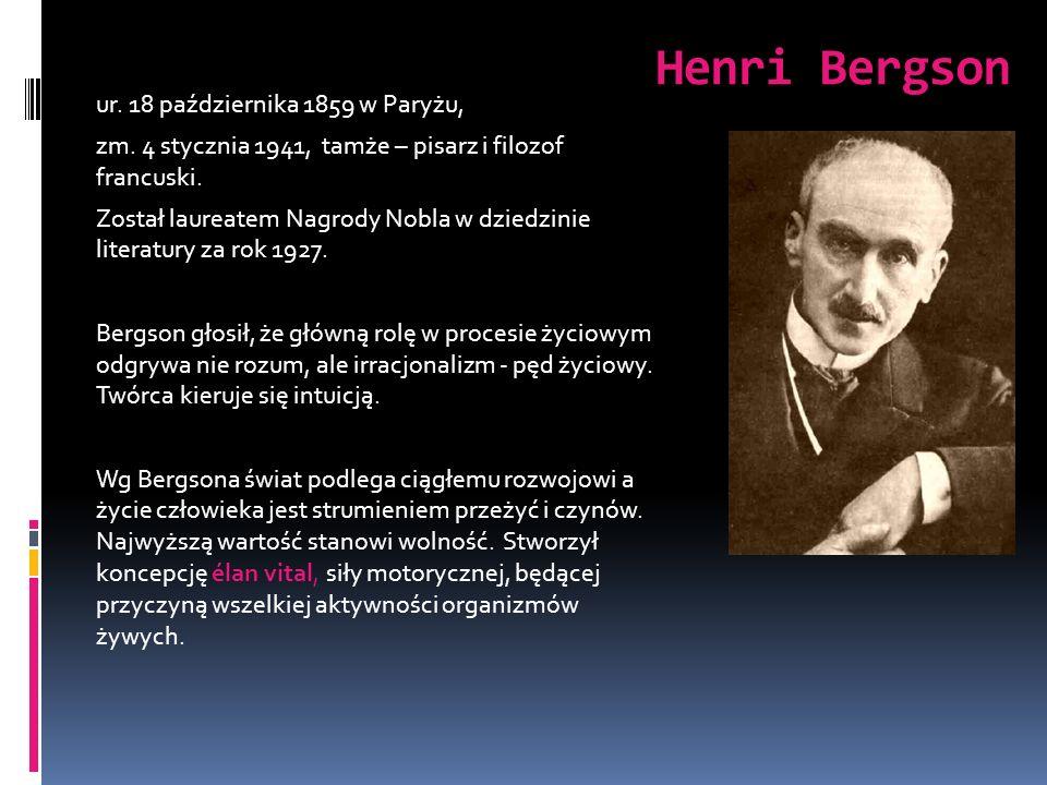 Henri Bergson ur. 18 października 1859 w Paryżu, zm. 4 stycznia 1941, tamże – pisarz i filozof francuski. Został laureatem Nagrody Nobla w dziedzinie