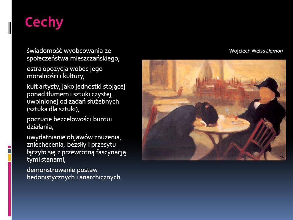 Cechy świadomość wyobcowania ze społeczeństwa mieszczańskiego, ostra opozycja wobec jego moralności i kultury, kult artysty, jako jednostki stojącej p