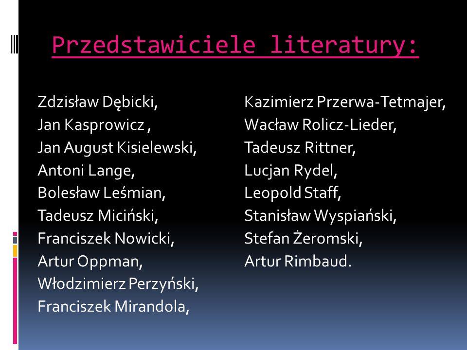 Przedstawiciele literatury: Zdzisław Dębicki, Jan Kasprowicz, Jan August Kisielewski, Antoni Lange, Bolesław Leśmian, Tadeusz Miciński, Franciszek Now