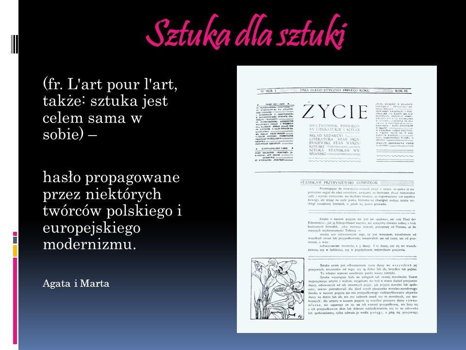 Sztuka dla sztuki (fr. L'art pour l'art, także: sztuka jest celem sama w sobie) – hasło propagowane przez niektórych twórców polskiego i europejskiego