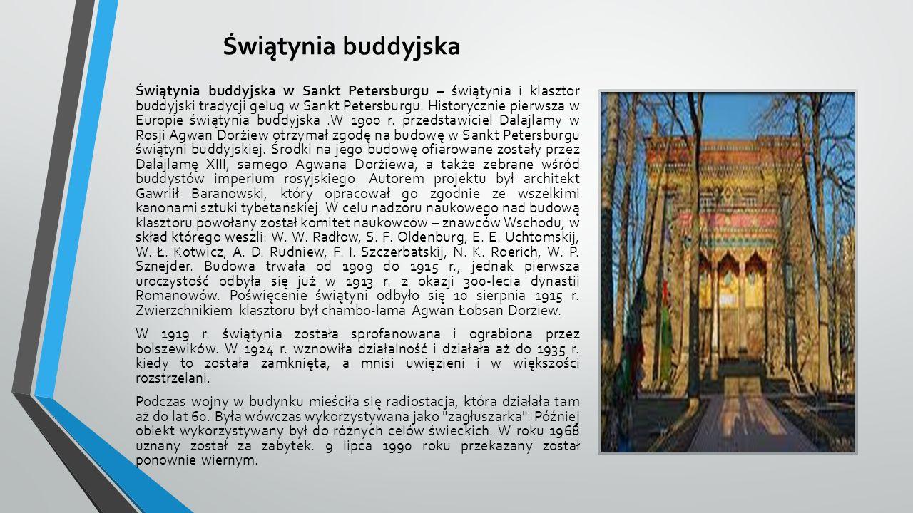 Świątynia buddyjska Świątynia buddyjska w Sankt Petersburgu – świątynia i klasztor buddyjski tradycji gelug w Sankt Petersburgu.