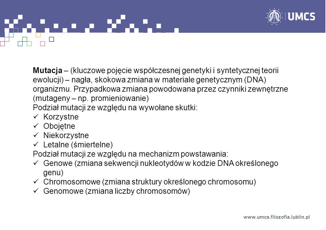 Mutacja – (kluczowe pojęcie współczesnej genetyki i syntetycznej teorii ewolucji) – nagła, skokowa zmiana w materiale genetycznym (DNA) organizmu. Prz