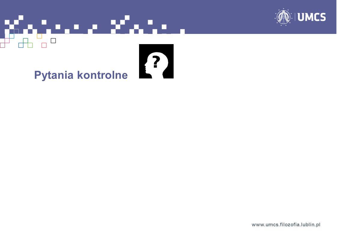 Pytania kontrolne www.umcs.filozofia.lublin.pl