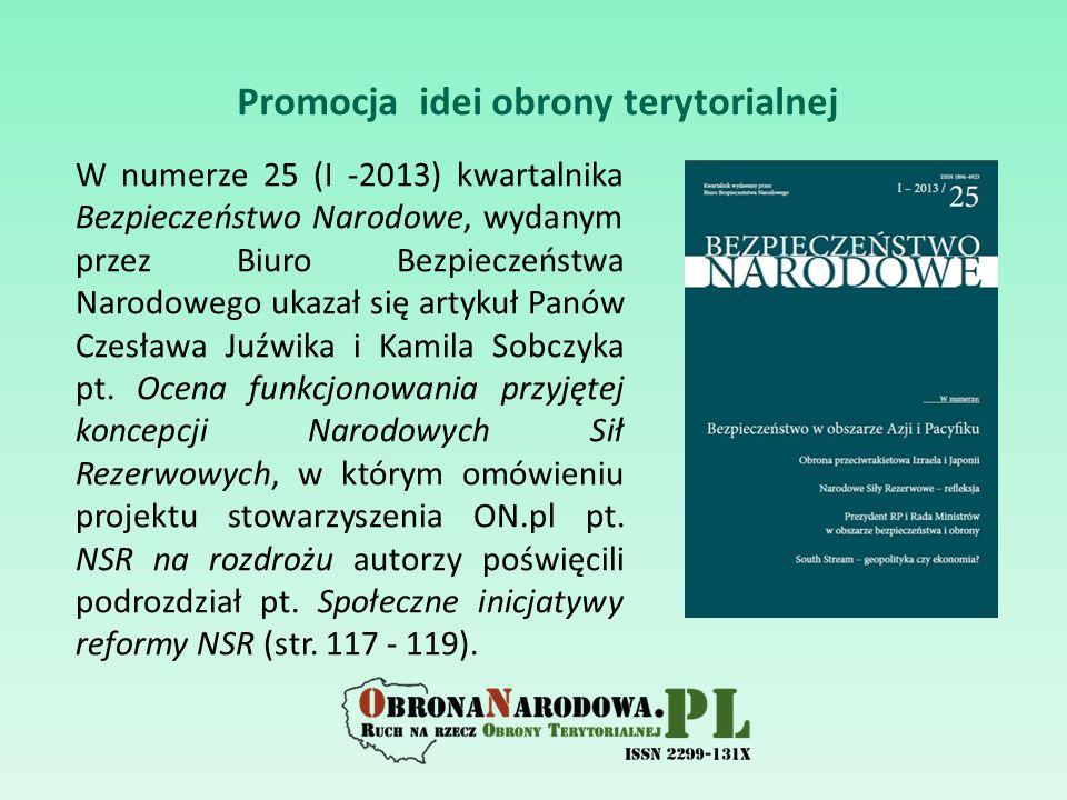 Promocja idei obrony terytorialnej W numerze 25 (I -2013) kwartalnika Bezpieczeństwo Narodowe, wydanym przez Biuro Bezpieczeństwa Narodowego ukazał si