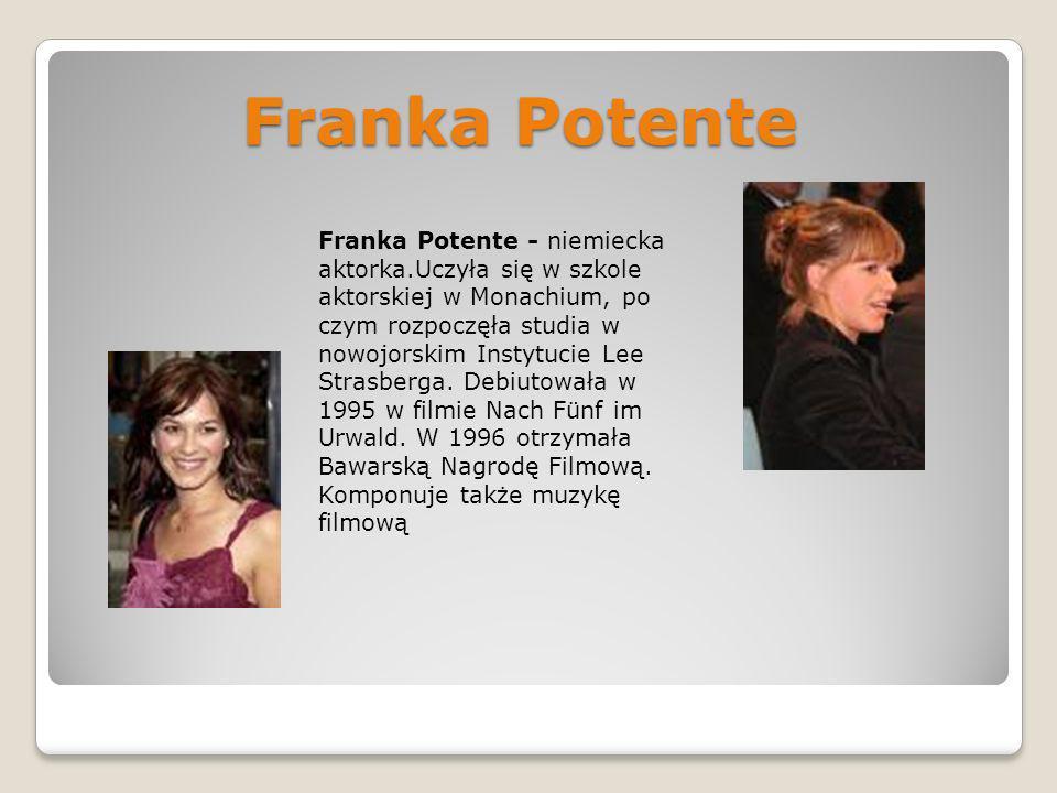 Franka Potente Franka Potente - niemiecka aktorka.Uczyła się w szkole aktorskiej w Monachium, po czym rozpoczęła studia w nowojorskim Instytucie Lee S