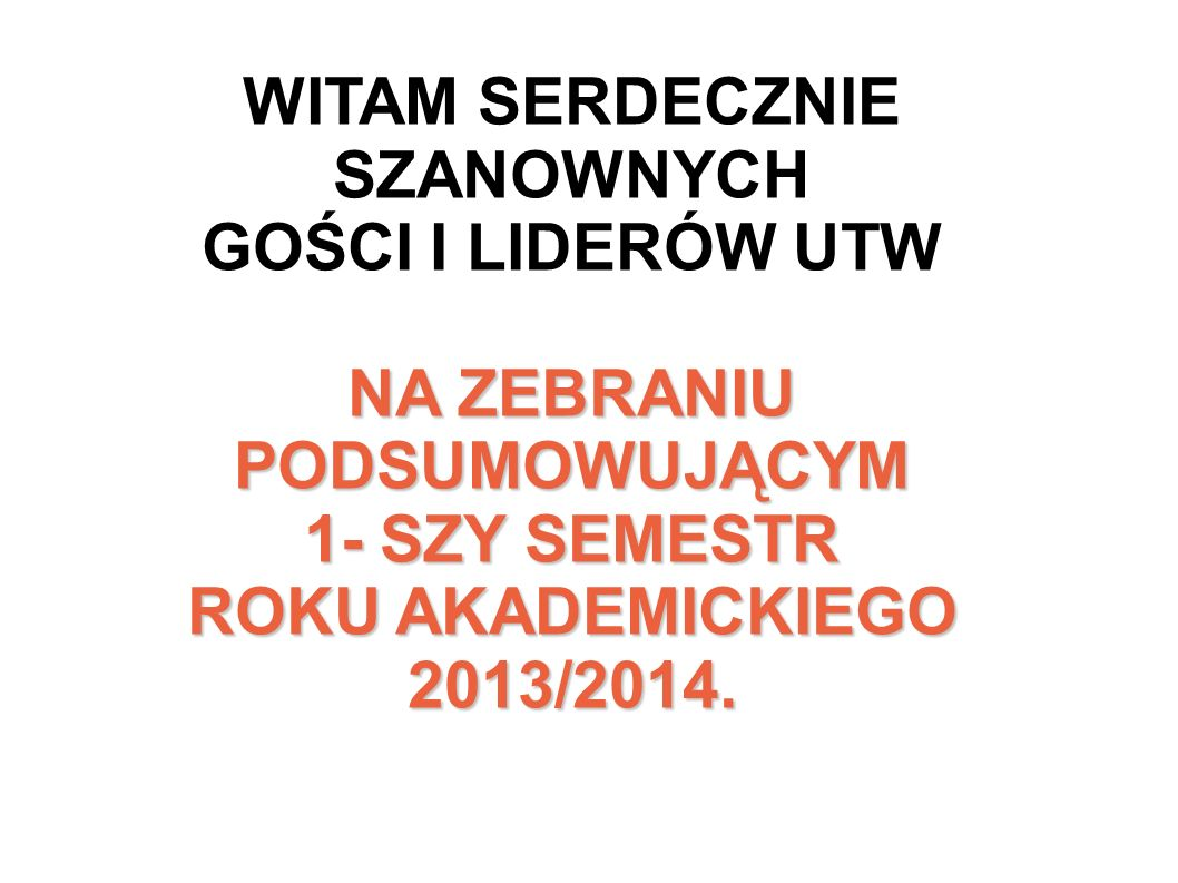 REALIZACJA ZAMIERZEŃ Uchwała Nr 244/12/2013 Senatu Uniwersytetu Rzeszowskiego z dnia 19.12.2013r.w sprawie wprowadzenia STATUTU UTW.