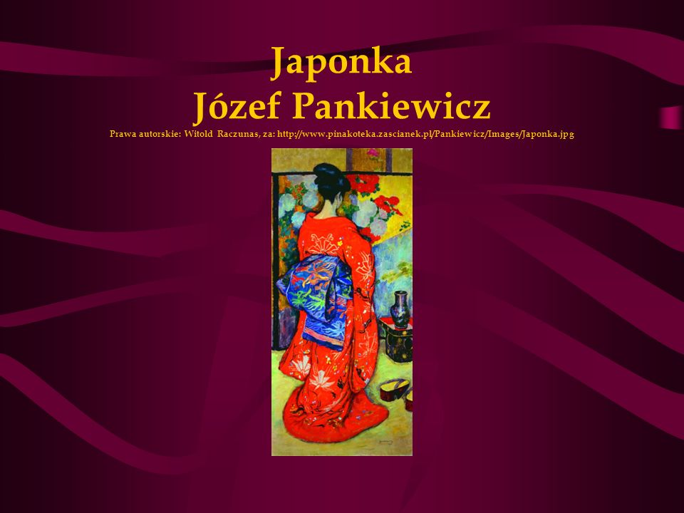 Japonka Józef Pankiewicz Prawa autorskie: Witold Raczunas, za: http://www.pinakoteka.zascianek.pl/Pankiewicz/Images/Japonka.jpg