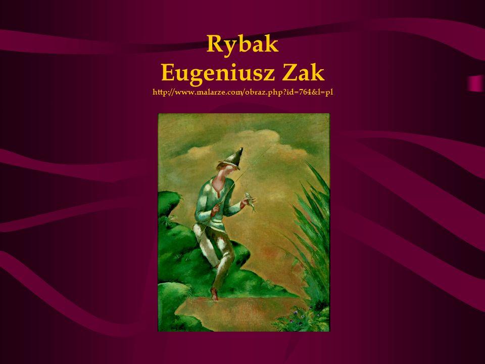Rybak Eugeniusz Zak http://www.malarze.com/obraz.php?id=764&l=pl