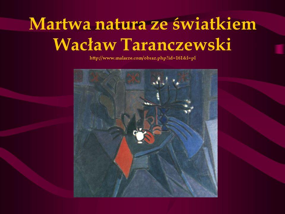 Martwa natura ze światkiem Wacław Taranczewski http://www.malarze.com/obraz.php?id=161&l=pl
