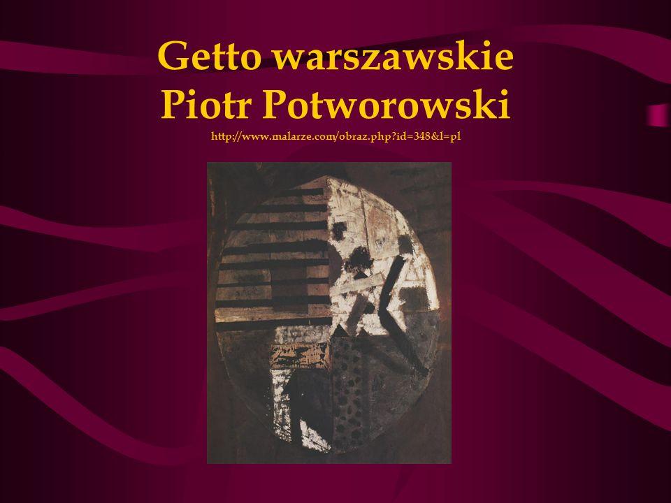 Getto warszawskie Piotr Potworowski http://www.malarze.com/obraz.php?id=348&l=pl