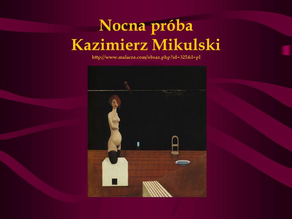 Nocna próba Kazimierz Mikulski http://www.malarze.com/obraz.php?id=325&l=pl