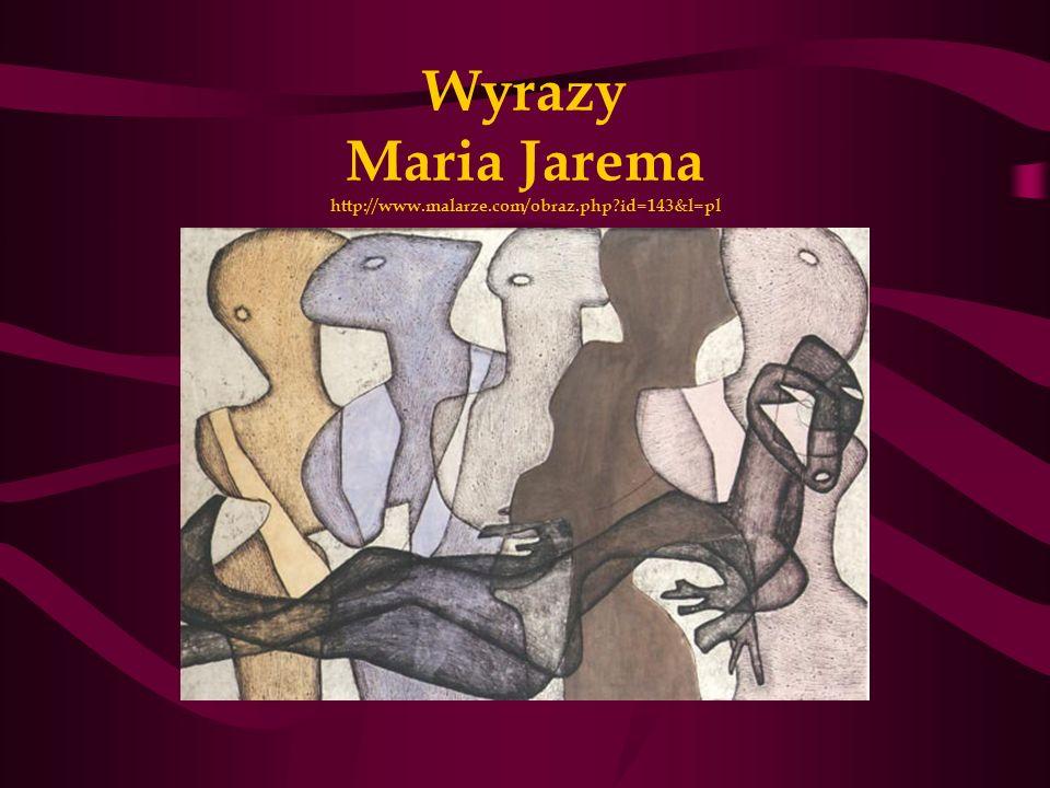 Wyrazy Maria Jarema http://www.malarze.com/obraz.php?id=143&l=pl