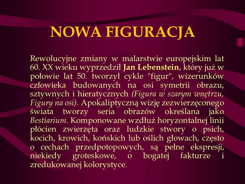 NOWA FIGURACJA Rewolucyjne zmiany w malarstwie europejskim lat 60.