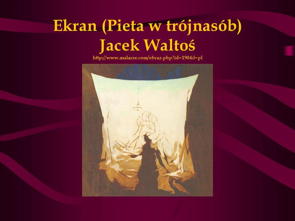 Ekran (Pieta w trójnasób) Jacek Waltoś http://www.malarze.com/obraz.php?id=190&l=pl