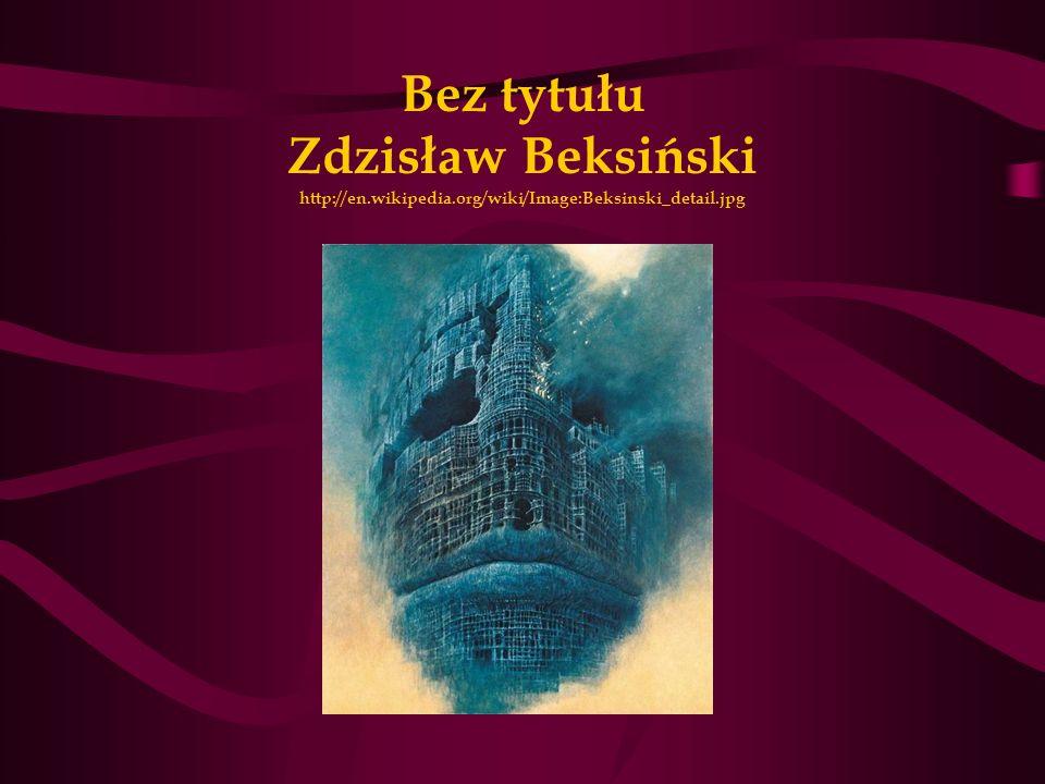 Bez tytułu Zdzisław Beksiński http://en.wikipedia.org/wiki/Image:Beksinski_detail.jpg