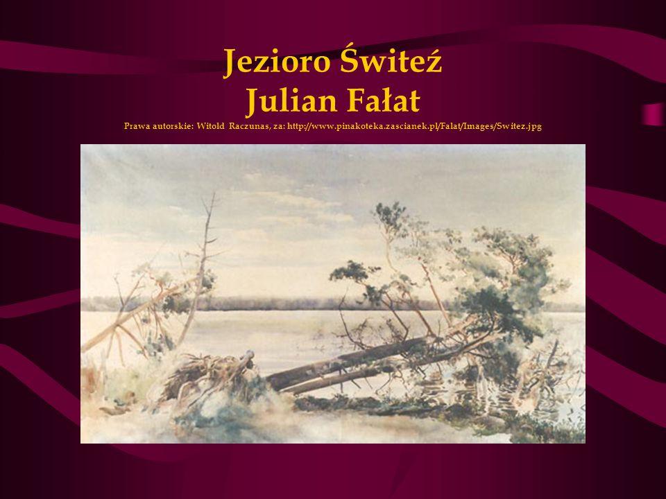Jezioro Świteź Julian Fałat Prawa autorskie: Witold Raczunas, za: http://www.pinakoteka.zascianek.pl/Falat/Images/Switez.jpg