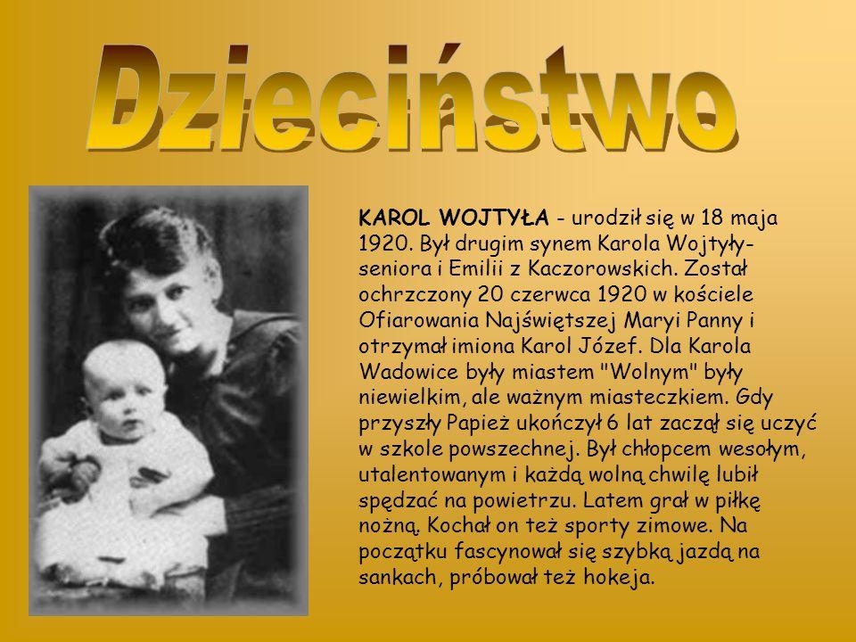 KAROL WOJTYŁA - urodził się w 18 maja 1920.