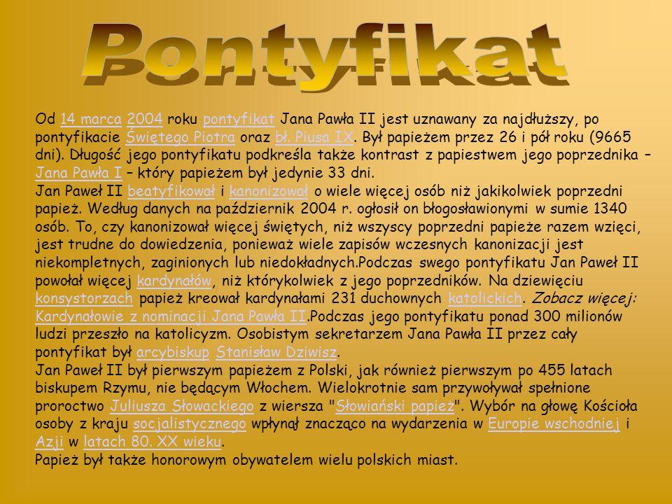 Od 14 marca 2004 roku pontyfikat Jana Pawła II jest uznawany za najdłuższy, po pontyfikacie Świętego Piotra oraz bł.
