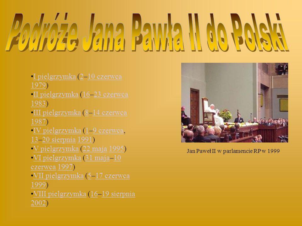 Jan Paweł II w parlamencie RP w 1999 I pielgrzymka (2–10 czerwca 1979)I pielgrzymka210 czerwca 1979 II pielgrzymka (16–23 czerwca 1983)II pielgrzymka1623 czerwca 1983 III pielgrzymka (8–14 czerwca 1987)III pielgrzymka814 czerwca 1987 IV pielgrzymka (1–9 czerwca, 13–20 sierpnia 1991)IV pielgrzymka19 czerwca 1320 sierpnia1991 V pielgrzymka (22 maja 1995)V pielgrzymka22 maja1995 VI pielgrzymka (31 maja–10 czerwca 1997)VI pielgrzymka31 maja10 czerwca1997 VII pielgrzymka (5–17 czerwca 1999)VII pielgrzymka517 czerwca 1999 VIII pielgrzymka (16–19 sierpnia 2002)VIII pielgrzymka1619 sierpnia 2002