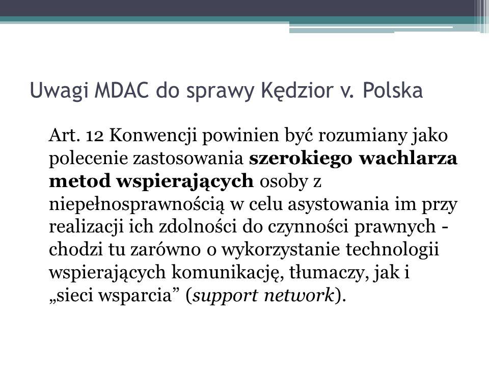 Uwagi MDAC do sprawy Kędzior v. Polska Art. 12 Konwencji powinien być rozumiany jako polecenie zastosowania szerokiego wachlarza metod wspierających o