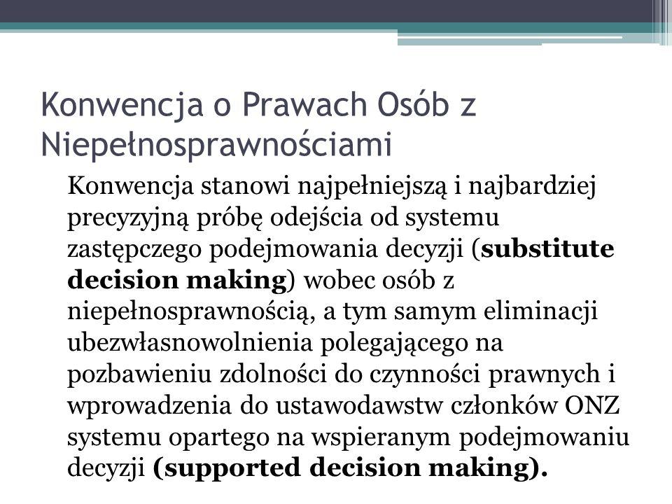 Ubezwłasnowolnienie po polsku Ubezwłasnowolnienie nie jest środkiem, który zapewnia wsparcie przy korzystaniu ze zdolności do czynności prawnych, bowiem prowadzi ono do pozbawienia lub ograniczenia tej zdolności.