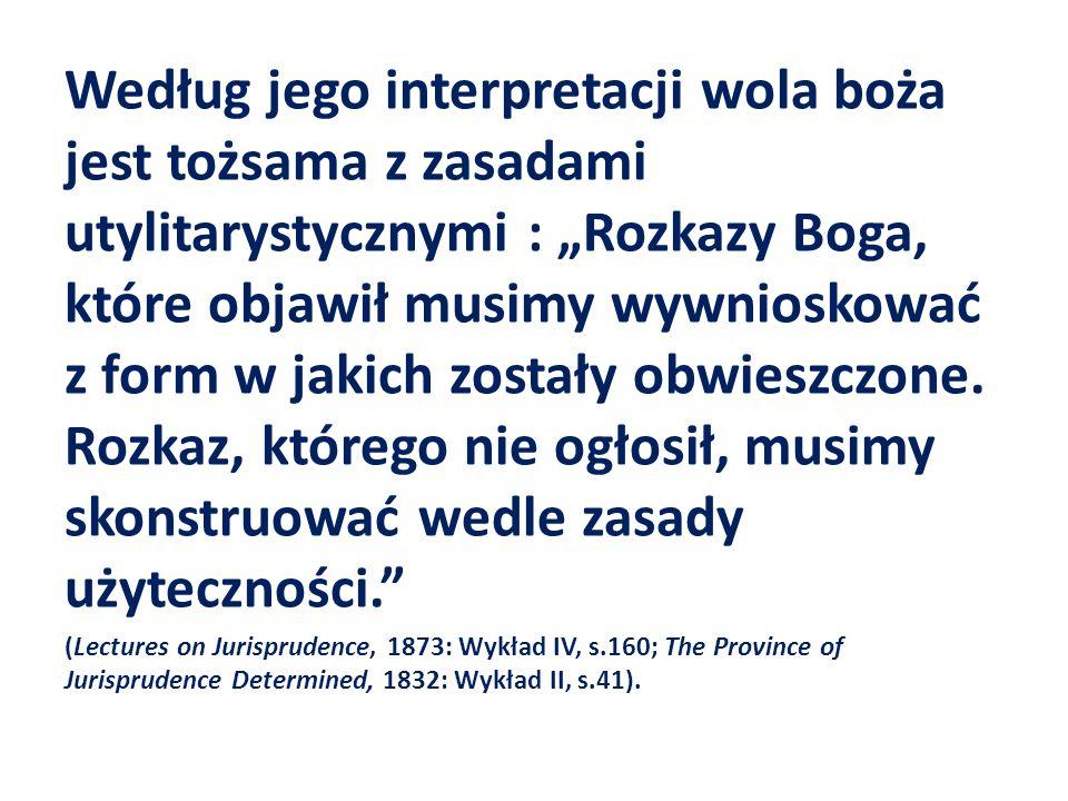 Według jego interpretacji wola boża jest tożsama z zasadami utylitarystycznymi : Rozkazy Boga, które objawił musimy wywnioskować z form w jakich zostały obwieszczone.