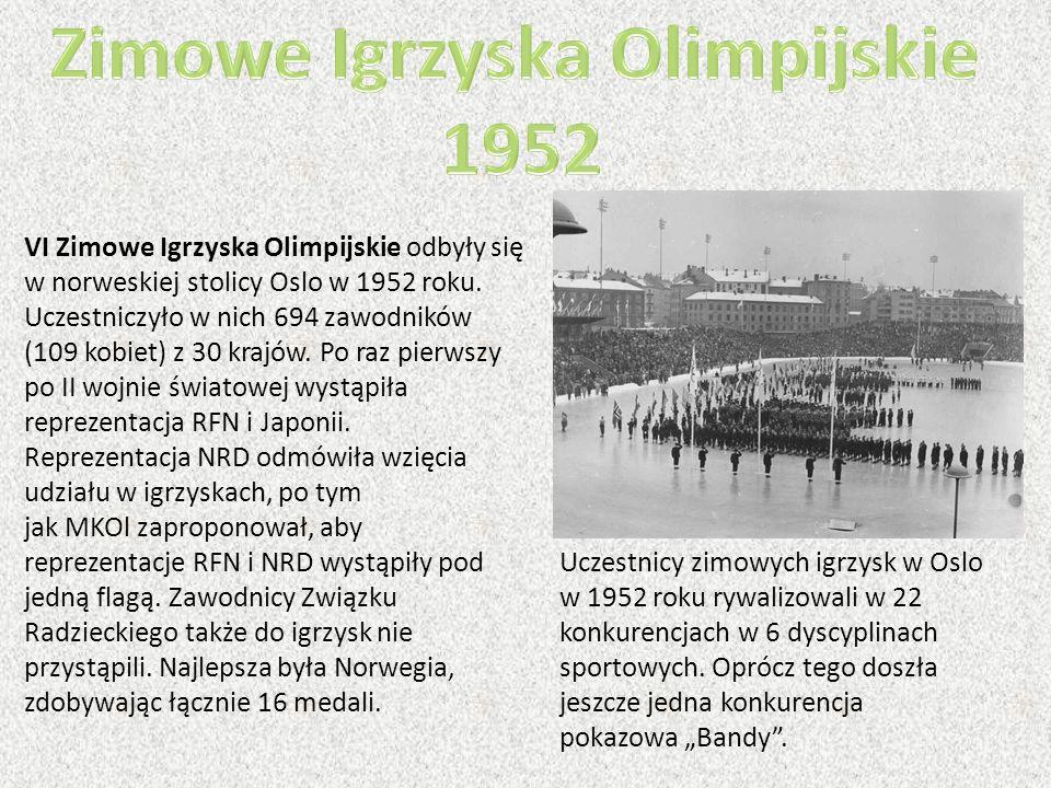 VI Zimowe Igrzyska Olimpijskie odbyły się w norweskiej stolicy Oslo w 1952 roku. Uczestniczyło w nich 694 zawodników (109 kobiet) z 30 krajów. Po raz