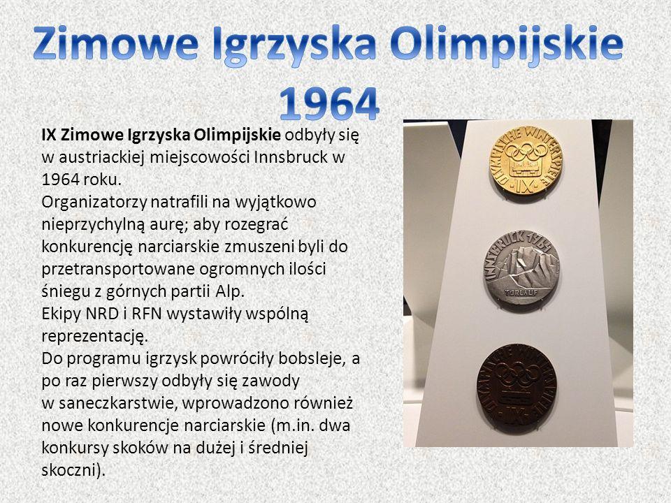 IX Zimowe Igrzyska Olimpijskie odbyły się w austriackiej miejscowości Innsbruck w 1964 roku. Organizatorzy natrafili na wyjątkowo nieprzychylną aurę;
