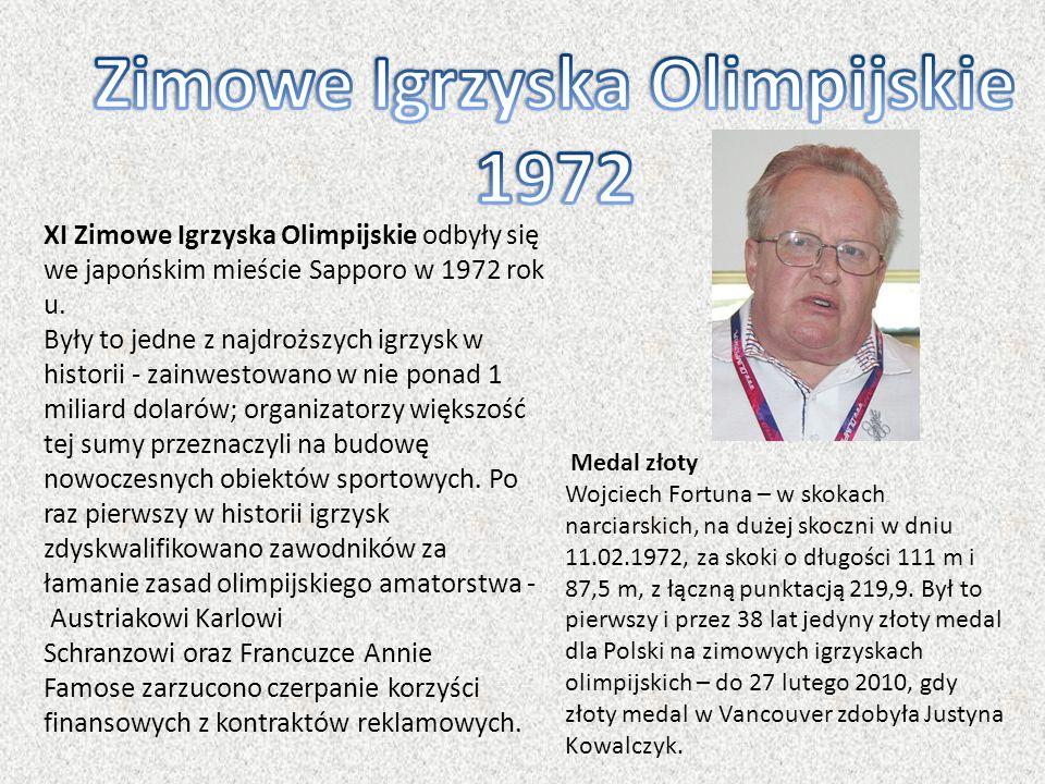 XI Zimowe Igrzyska Olimpijskie odbyły się we japońskim mieście Sapporo w 1972 rok u. Były to jedne z najdroższych igrzysk w historii - zainwestowano w