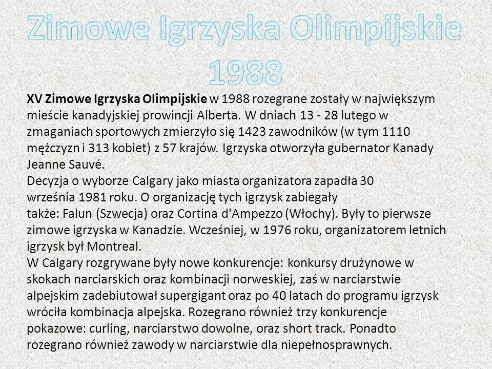 XV Zimowe Igrzyska Olimpijskie w 1988 rozegrane zostały w największym mieście kanadyjskiej prowincji Alberta. W dniach 13 - 28 lutego w zmaganiach spo
