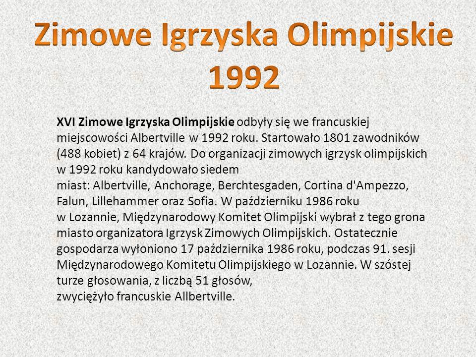 XVI Zimowe Igrzyska Olimpijskie odbyły się we francuskiej miejscowości Albertville w 1992 roku. Startowało 1801 zawodników (488 kobiet) z 64 krajów. D