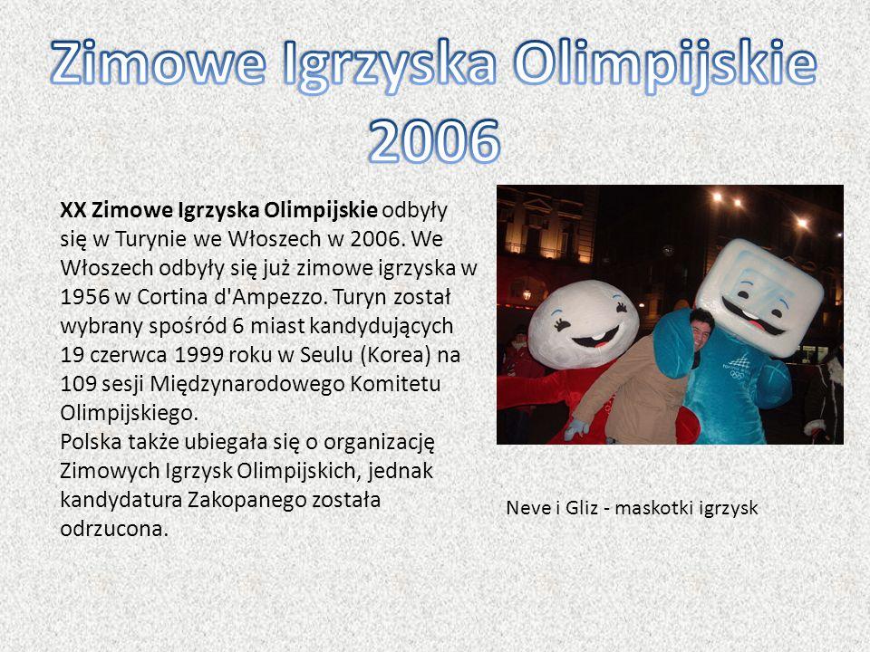 XX Zimowe Igrzyska Olimpijskie odbyły się w Turynie we Włoszech w 2006. We Włoszech odbyły się już zimowe igrzyska w 1956 w Cortina d'Ampezzo. Turyn z