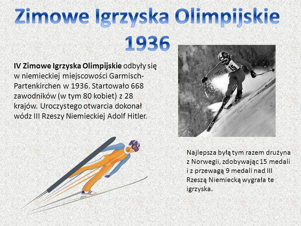 IV Zimowe Igrzyska Olimpijskie odbyły się w niemieckiej miejscowości Garmisch- Partenkirchen w 1936. Startowało 668 zawodników (w tym 80 kobiet) z 28