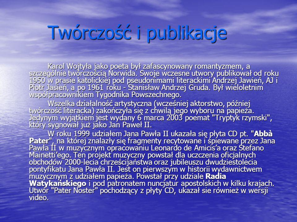 Twórczość i publikacje Karol Wojtyła jako poeta był zafascynowany romantyzmem, a szczególnie twórczością Norwida.