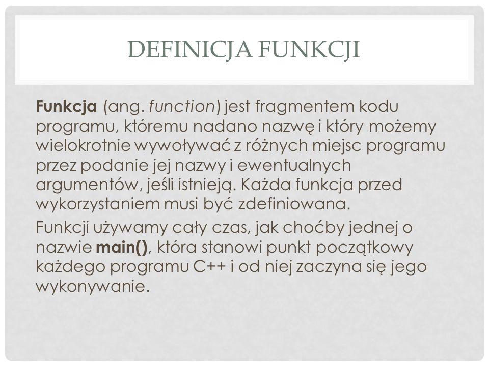 DEFINICJA FUNKCJI Funkcja (ang.
