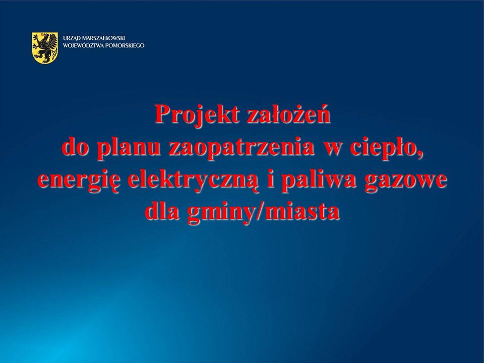2014-04-04 1 Projekt założeń do planu zaopatrzenia w ciepło, energię elektryczną i paliwa gazowe dla gminy/miasta
