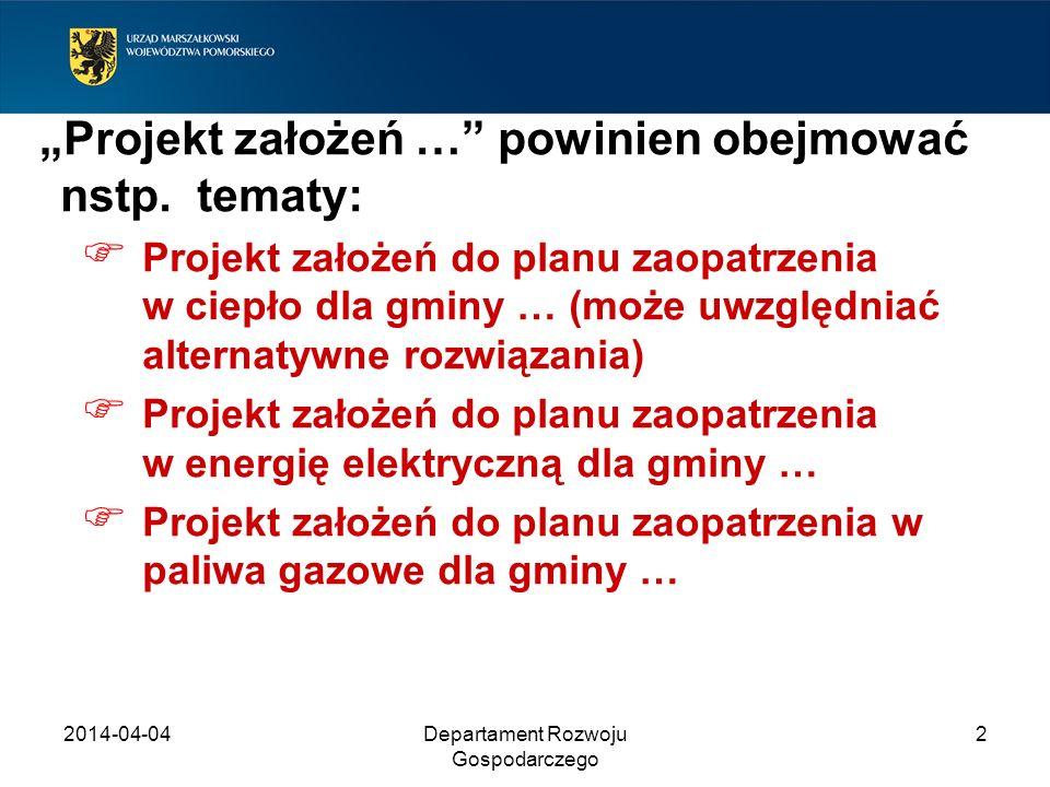 2014-04-04Departament Rozwoju Gospodarczego 2 Projekt założeń … powinien obejmować nstp. tematy: Projekt założeń do planu zaopatrzenia w ciepło dla gm