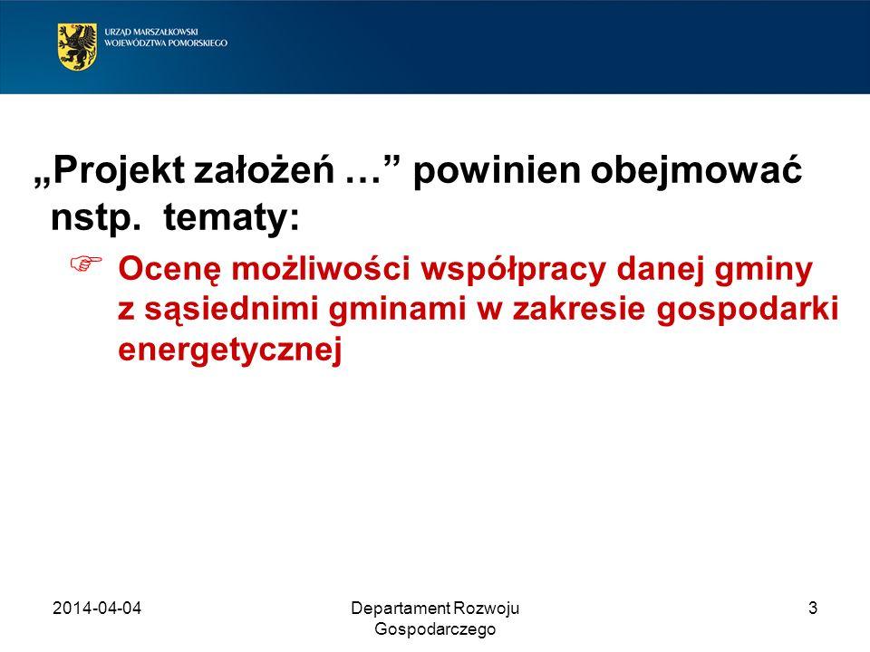 2014-04-04Departament Rozwoju Gospodarczego 3 Projekt założeń … powinien obejmować nstp. tematy: Ocenę możliwości współpracy danej gminy z sąsiednimi