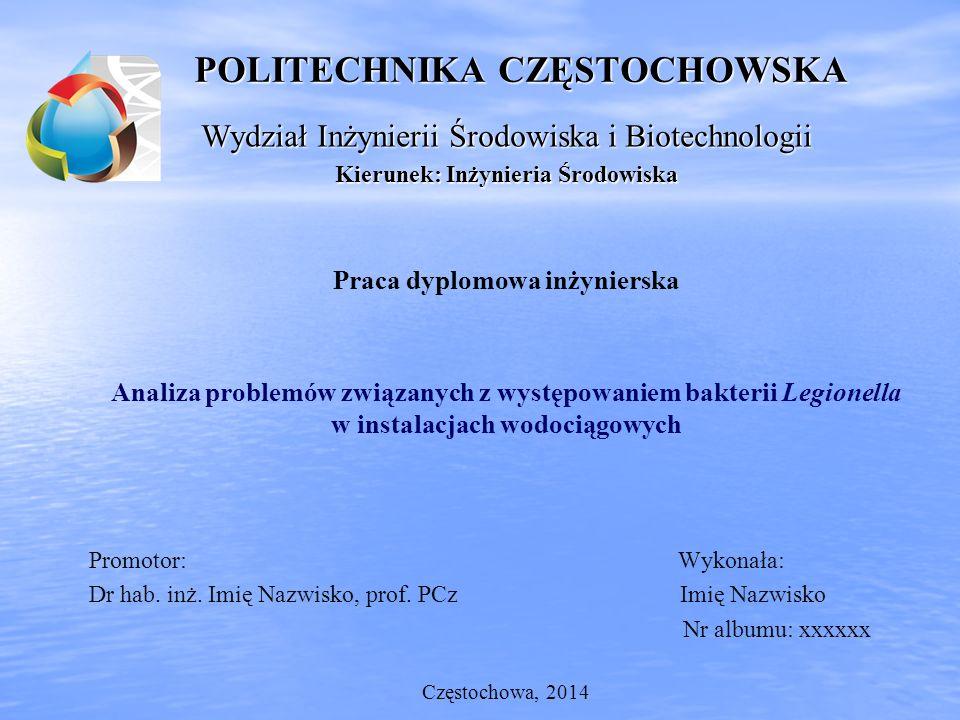 POLITECHNIKA CZĘSTOCHOWSKA Wydział Inżynierii Środowiska i Biotechnologii Kierunek: Inżynieria Środowiska Praca dyplomowa inżynierska Analiza problemó