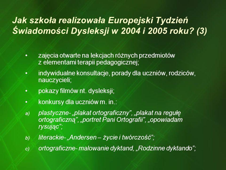 Jak szkoła realizowała Europejski Tydzień Świadomości Dysleksji w 2004 i 2005 roku? (3) zajęcia otwarte na lekcjach różnych przedmiotów z elementami t
