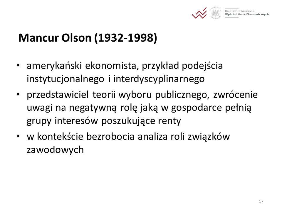 Mancur Olson (1932-1998) amerykański ekonomista, przykład podejścia instytucjonalnego i interdyscyplinarnego przedstawiciel teorii wyboru publicznego,