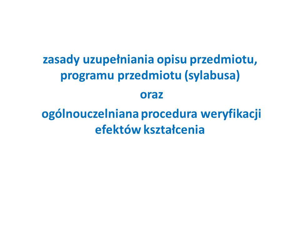 zasady uzupełniania opisu przedmiotu, programu przedmiotu (sylabusa) oraz ogólnouczelniana procedura weryfikacji efektów kształcenia