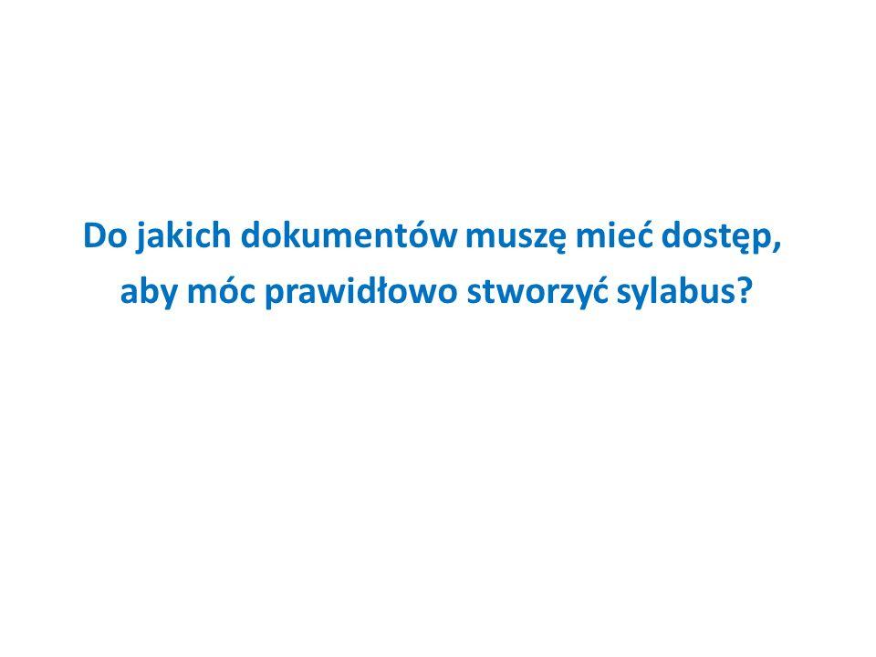Do jakich dokumentów muszę mieć dostęp, aby móc prawidłowo stworzyć sylabus?