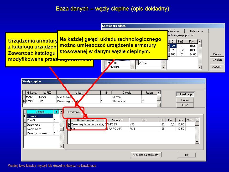 Baza danych – węzły cieplne (opis dokładny) Urządzenia armatury wybierane są z katalogu urządzeń. Zawartość katalogu może być modyfikowana przez użytk